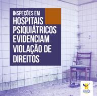 Hospital Adauto Botelho foi alvo de uma ação Nacional de Inspeção a Hospitais Psiquiátricos