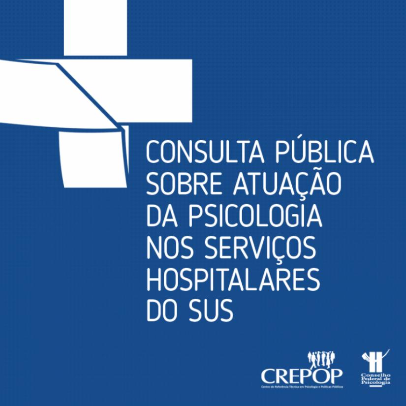 Crepop lança consulta pública sobre atuação da Psicologia nos Serviços Hospitalares do SUS