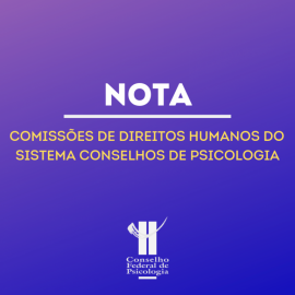 Nota das Comissões de Direitos Humanos do Sistema Conselhos de Psicologia