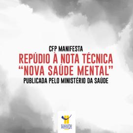 """CFP manifesta repúdio à nota técnica """"Nova Saúde Mental"""" do Ministério da Saúde"""