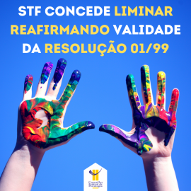 STF concede ao CFP liminar mantendo íntegra e eficaz a Resolução 01/99