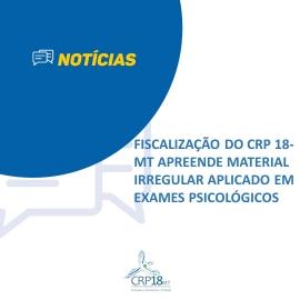 Fiscalização do CRP 18-MT apreende material irregular aplicado em exames psicológicos