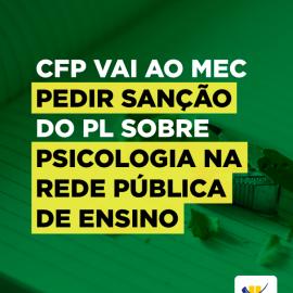 CFP vai ao MEC tratar de sanção do PL sobre Psicologia na rede pública de ensino