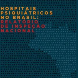 Relatório do CFP avalia hospitais psiquiátricos brasileiros