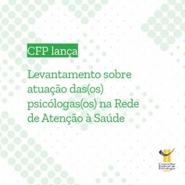 CFP lança levantamento sobre atuação profissional na Rede de Atenção à Saúde