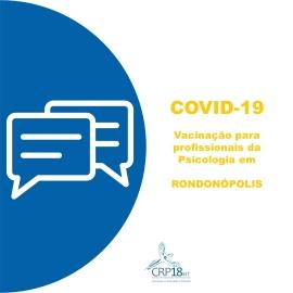 Covid-19: vacinação para psicólogas (os) de Rondonópolis é amanhã (04)