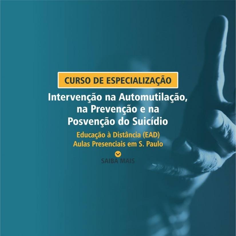 Especialização: intervenção na automutilação, na prevenção e na posvenção do suicídio