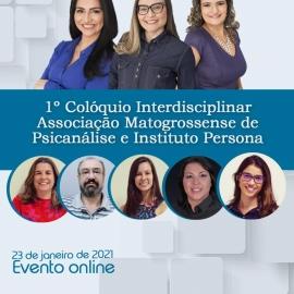 1º Colóquio Interdisciplinar - Associação Mato-grossense de Psicanálise e Instituto Persona
